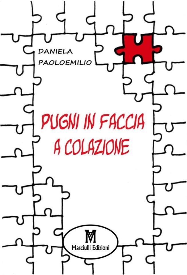 """""""Pugni in faccia a colazione"""", le storie di adolescenza estrema di Daniela Paoloemilio"""